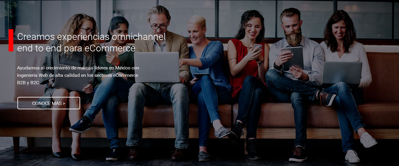 Creamos experiencias omnichannel end to end para eCommerce